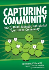 Capturing Community: How to Build, Manage and Market your Online Community