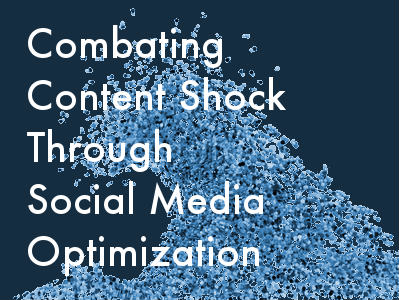 5 Ways to Optimize Your Social Media Content to Combat Content Shock