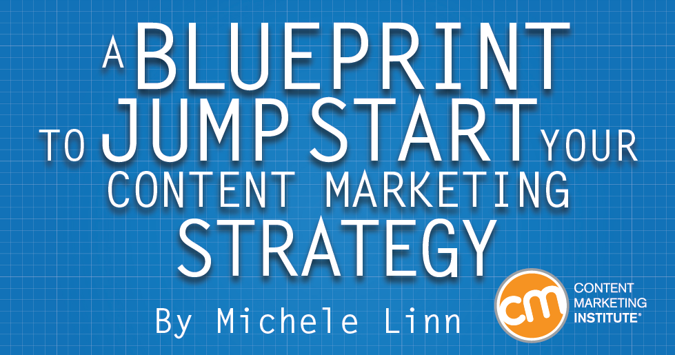 A blueprint to jump start your content marketing strategy malvernweather Gallery
