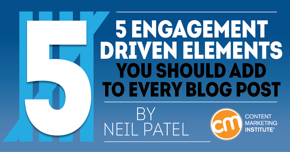 5 Engagement Driven Elements You Should Add To Every Blog Post
