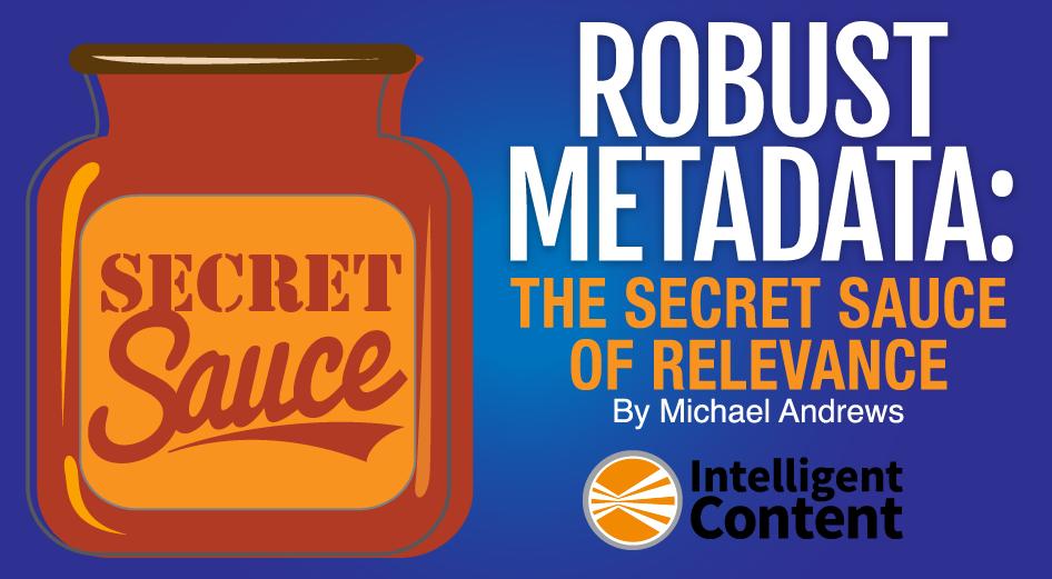 Robust Metadata: The Secret Sauce of Relevance