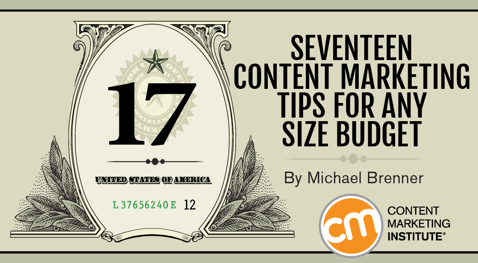 17 Content Marketing Tips for Any Size Budget