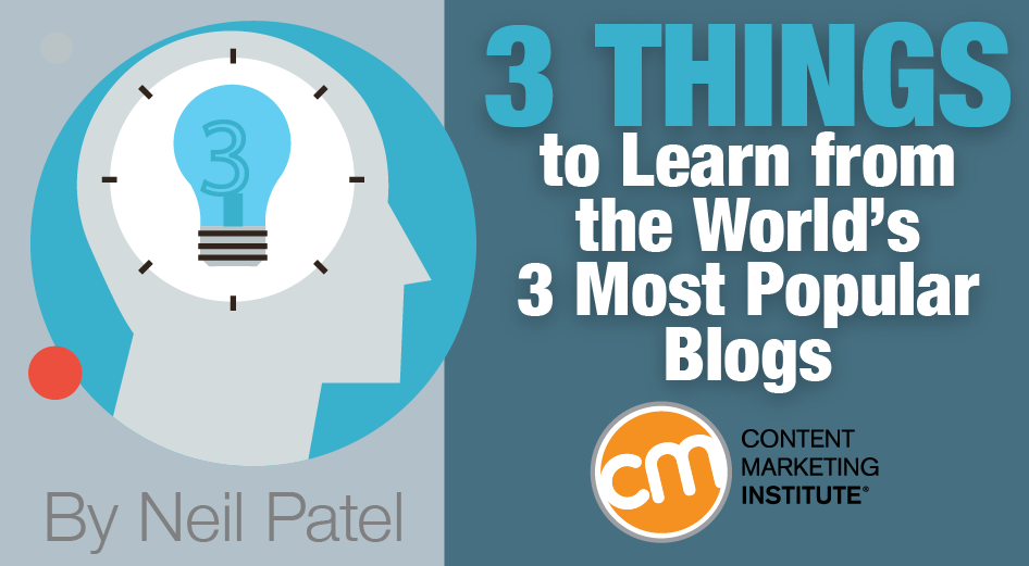 3 things to learn from the world s 3 most popular blogs