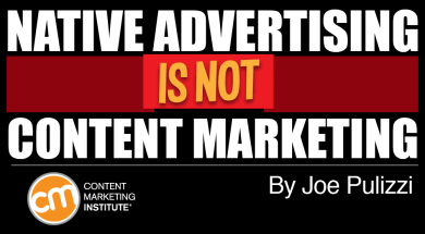 Native advertising-not-content marketing
