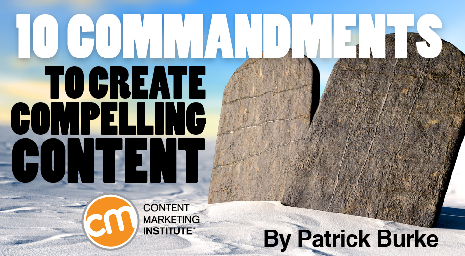 10 Commandments to Create Compelling Content