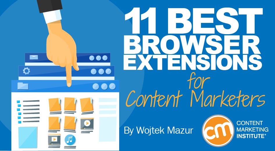 11 Best Browser Extensions for Content Marketers