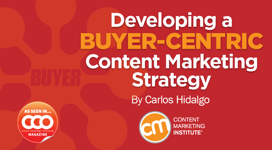 How to Develop a Buyer-Centric Content Marketing Strategy