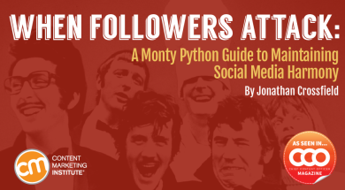 When Followers Attack: A Monty Python Guide to Maintaining Social Media Harmony.