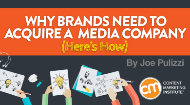 Why Brands Need To Acquire A Media Company Heres How