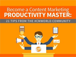 content-marketing-productivity-master-21-tips-from-the-cmworld-community