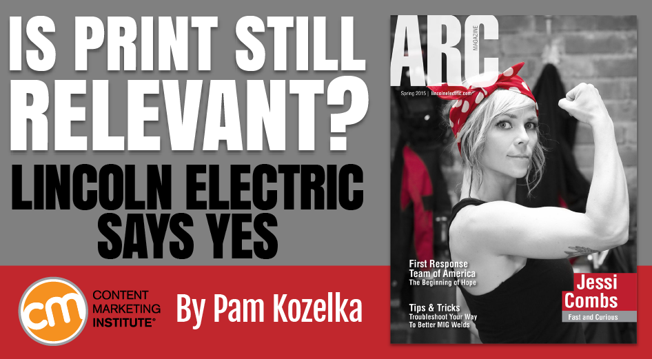Lincoln Electric Magazine Underscores Value Of Print