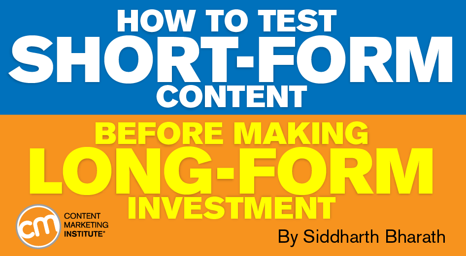 Short-Form Content: How to Test Before Making Long-Form Investment