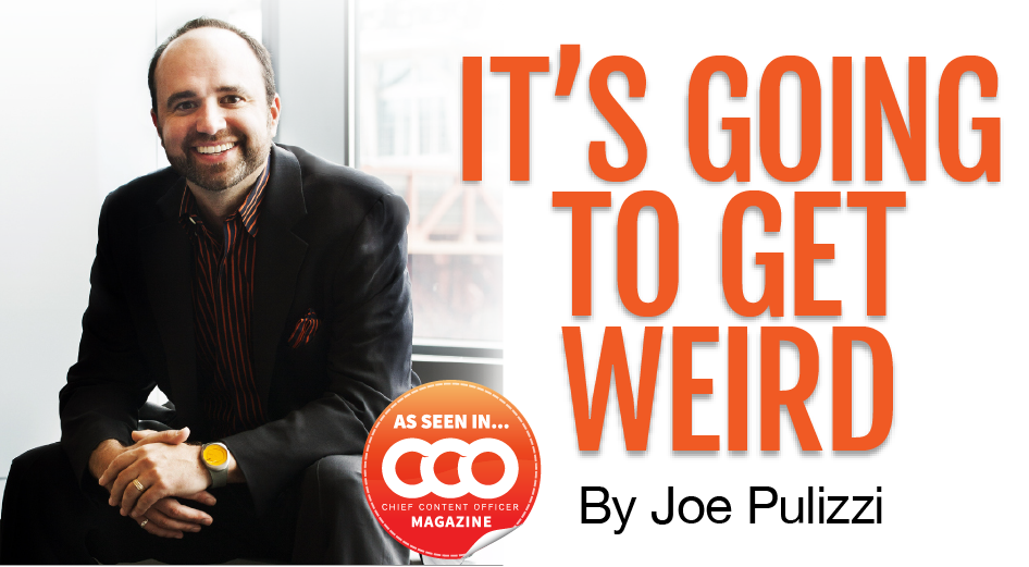 Content Marketing – It's Going to Get Weird