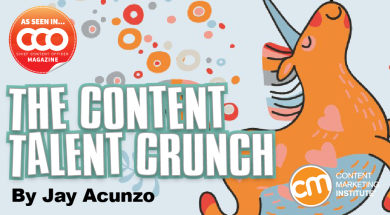 The Content Talent Crunch: Time to Change How We Train, Hire, Nurture