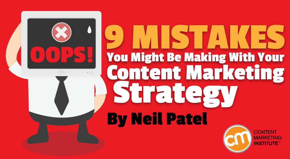 9 Mistakes You Might Be Making With Your Content Marketing Strategy