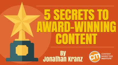 924ee9f763ae 5 Secrets to Award-Winning Content