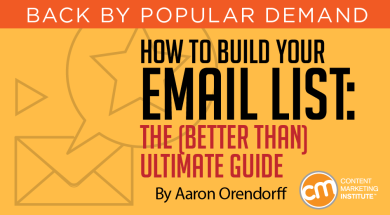 How to Build Your Email List: The (Better Than) Ultimate Guide
