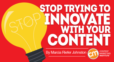 stop-trying-to-innovate-with-content