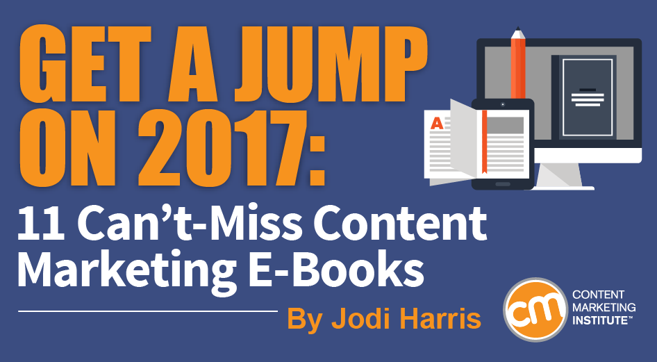 Get a jump on 2017 11 cant miss content marketing e books fandeluxe Gallery