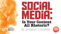 Social Media: Is Your Content All Rhetoric?