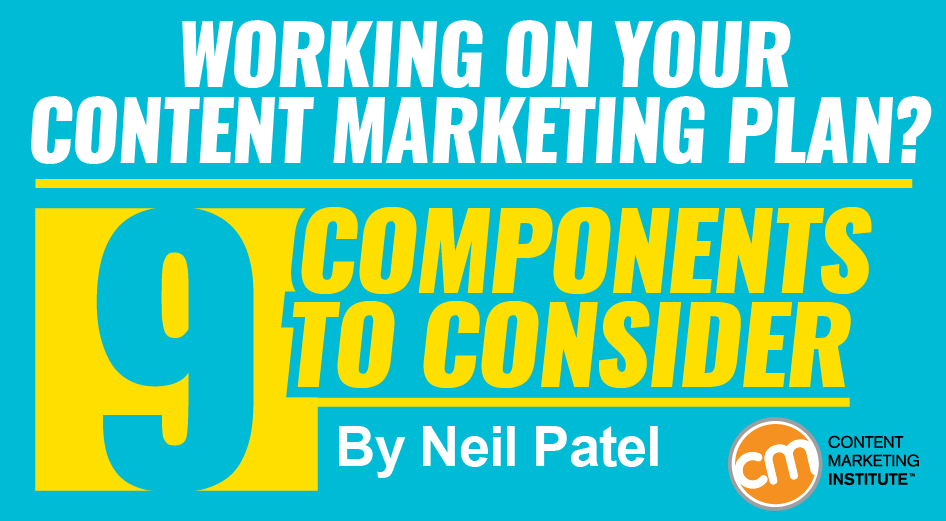 Working on Your Content Marketing Plan 9 Components to Consider – Content Marketing Plans