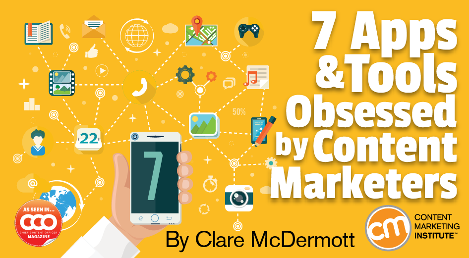7 Apps and Tools Obsessed by Content Marketers