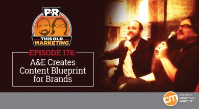 This Week in Content Marketing: A&E Creates Content Blueprint for Brands MP3
