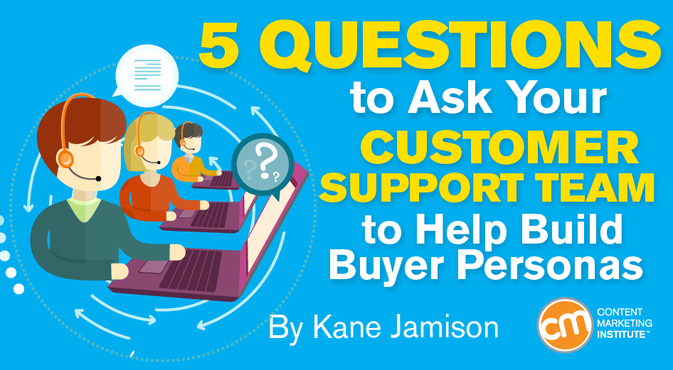 Build buyer personas with help from customer service for Questions to ask a builder
