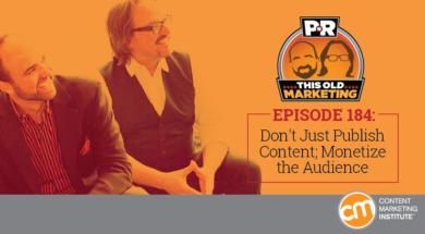 dont-publish-content-monetize-audience
