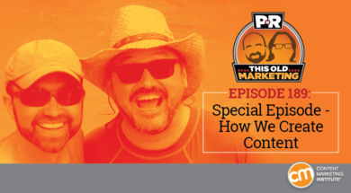 This Week in Content Marketing: Special Episode – How We Create Content