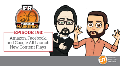 This Week in Content Marketing: Amazon, Facebook, and Google All Launch New Content Plays