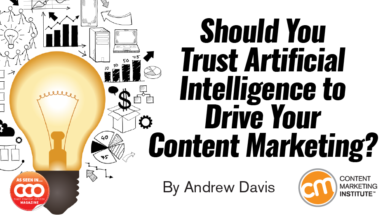 Should You Trust Artificial Intelligence to Drive Your Content Marketing?