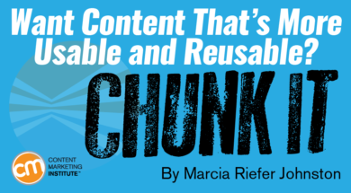 Want Content That's More Usable & Reusable? Chunk It