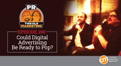 This Week in Content Marketing: Could Digital Advertising Be Ready to Pop?