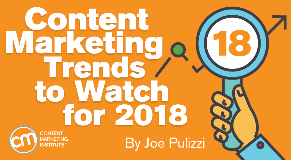 Image for Content Marketing Trends to Watch for 2018