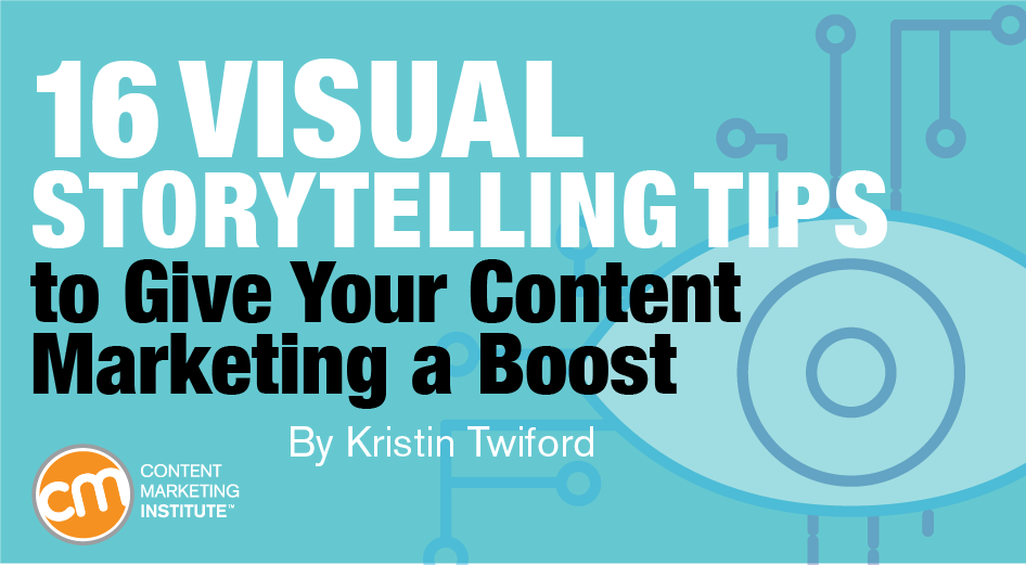 Image for 16 Visual Storytelling Tips to Give Your Content Marketing a Boost