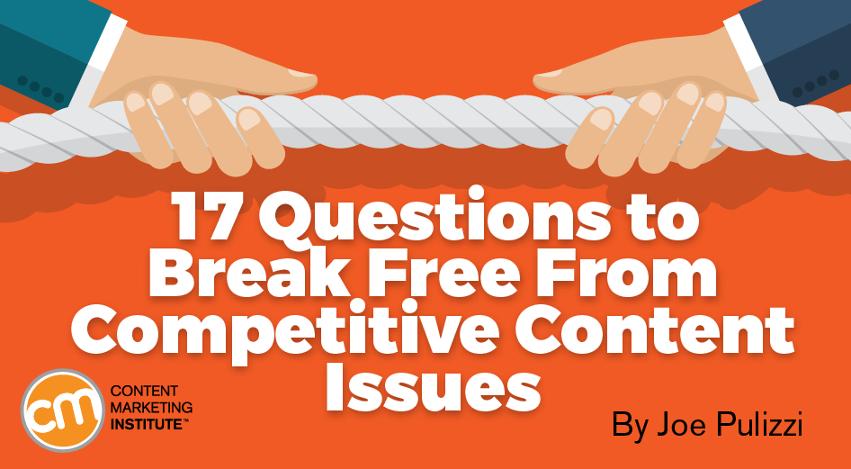 17 Questions to Break Free From Competitive Content Issues