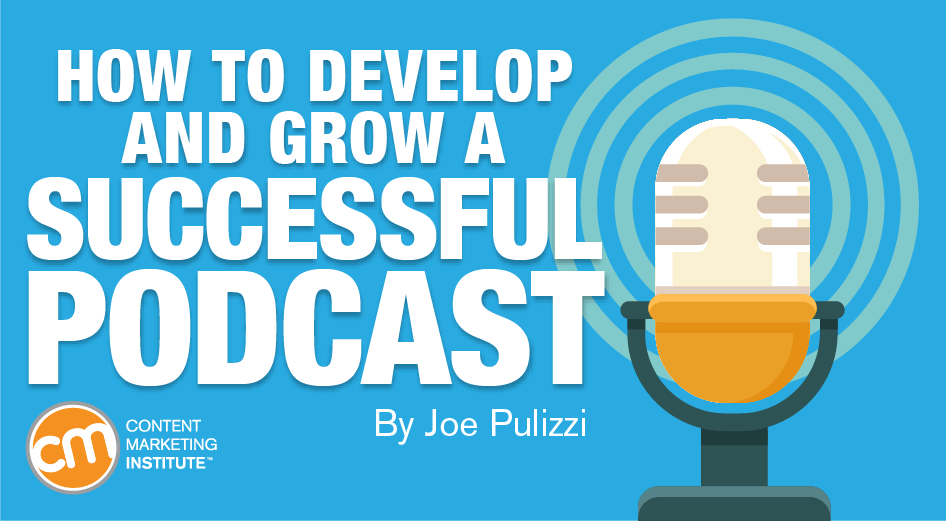 How To Develop And Grow A Successful Podcast
