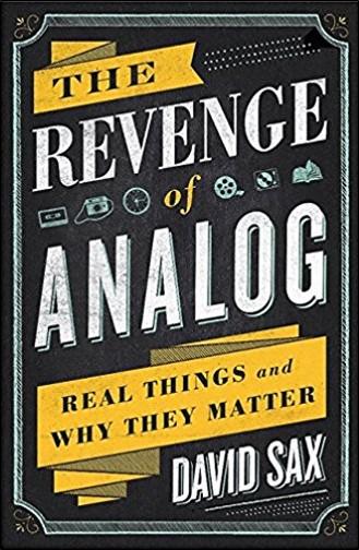 revenge-of-analog-real-things-why-matter-david-sax