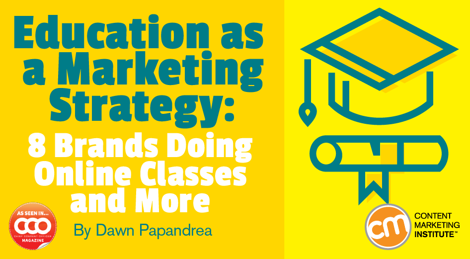 Education As A Marketing Strategy 8 Brands Doing Online Classes More