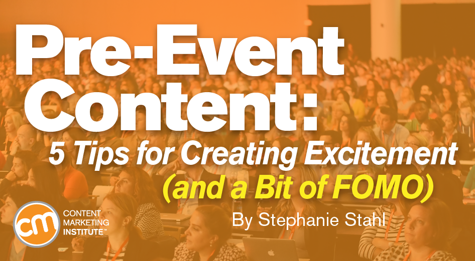 Pre-Event Content: 5 Tips for Creating Excitement (and a Bit of FOMO)