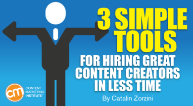 3 Simple Tools for Hiring Great Content Creators in Less Time
