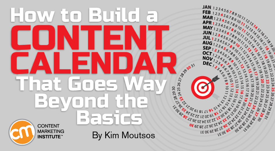Content Calendar: Go Beyond the Basics