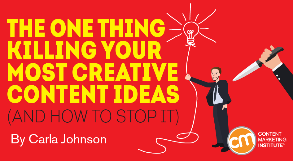 The One Thing Killing Your Most Creative Content Ideas