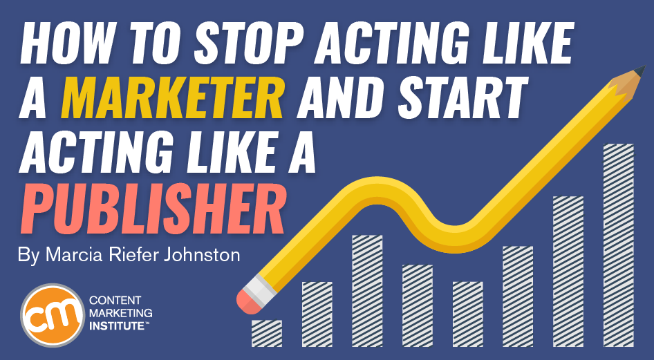stop-acting-marketer-publisher