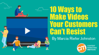 10 Ways to Make Videos Your Customers Can't Resist