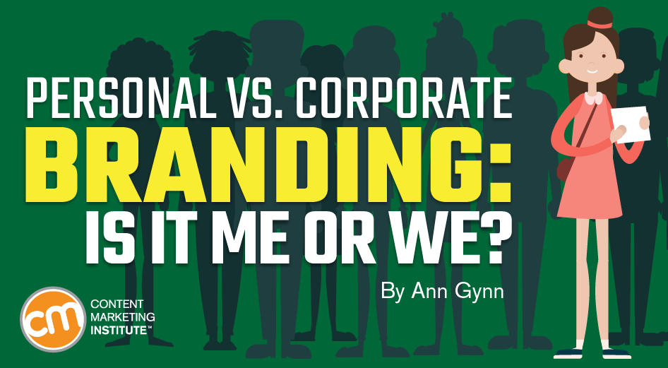 Personal vs. Corporate Branding: Is It Me or We?