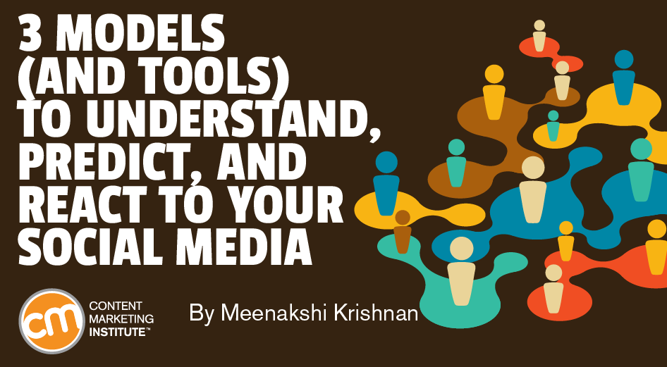 3 Models (and Tools) to Understand, Predict, and React to Your Social Media