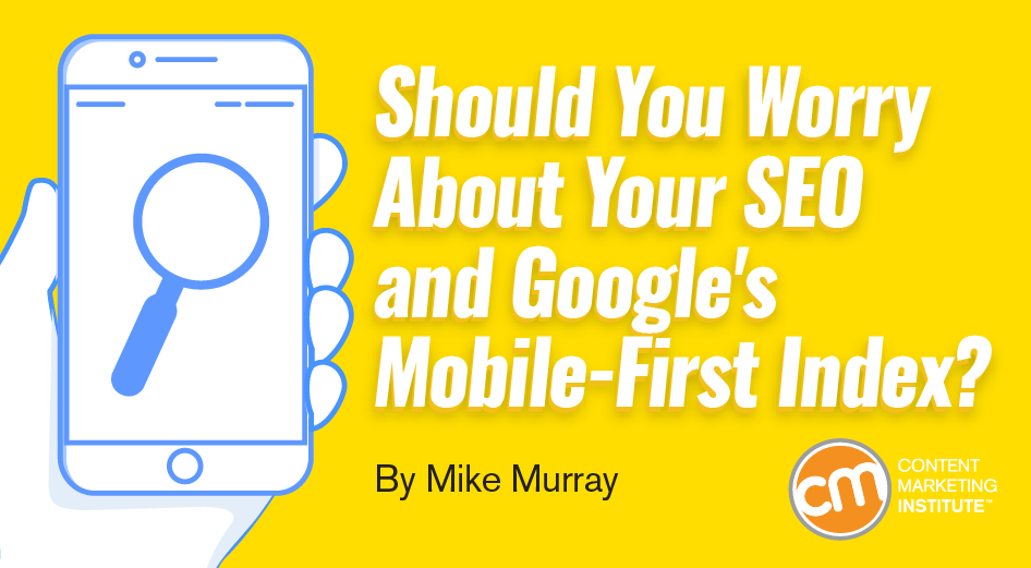 Should You Worry About Your SEO and Google's Mobile-First Index?
