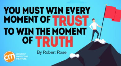 """You must win every moment of trust to win the moment of truth, by Robert Rose."""